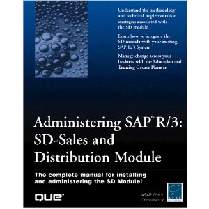 Administering SAP R/3: SD Sales and Distribution Module