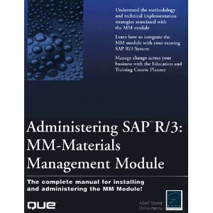 Administering Sap R/3 MM-Materials Management Module