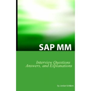 SAP MM Certification And Interview Questions: SAP MM Interview Questions, Answers, And Explanations