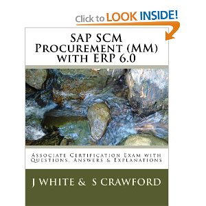 SAP SCM Procurement (MM) with ERP 6.0 Associate Certification Exam with Questions, Answers & Explanations (Volume 2)