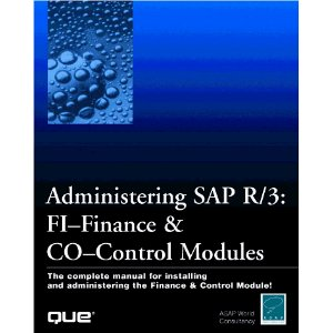 Administering SAP R3: The FI-Financial Accounting & CO-Controlling Modules