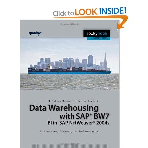 Data Warehousing with SAP BW 7 BI in SAP Netweaver 2004s: Architecture, Concepts, and Implementation