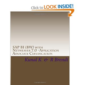 SAP BI (BW) with Netweaver 7.0 -Application Associate Certification: Exam Questions with Answers & Explanations