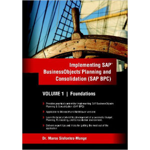 Implementing SAP Business Objects Planning and Consolidation (SAP BPC) Volume I Foundations