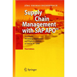 Supply Chain Management with SAP APO Structures, Modelling Approaches and Implementation of SAP SCM