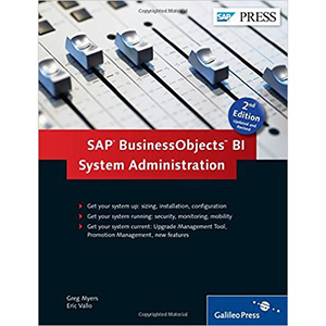 SAP BusinessObjects BI System Administration: BOBJ Admin, BOBJ