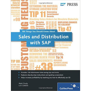 Sales and Distribution with SAP: 100 Things You Should Know About
