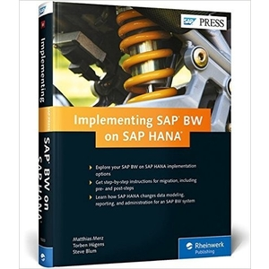 SAP BW on SAP HANA: Implementation Guide, BW on HANA Migration - SAP HANA Books