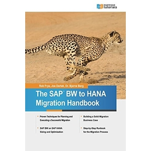 The SAP BW to HANA Migration Handbook - SAP HANA Books