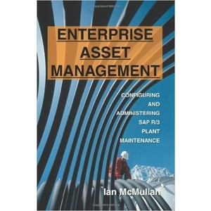 Enterprise Asset Management: Configuring and Administering SAP R/3 Plant Maintenance - SAP PM Books