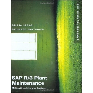 SAP R/3 Plant Maintenance: Making it work for your business - SAP PM Books
