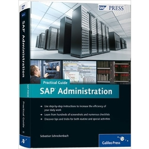 SAP Administration – Practical Guide: Step-by-step instructions for running SAP Basis - SAP BASIS Books