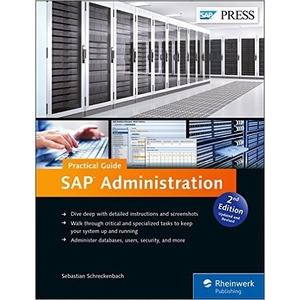 SAP Administration: SAP NetWeaver / SAP Basis Practical Guide (2nd Edition) (SAP PRESS) - SAP BASIS Books