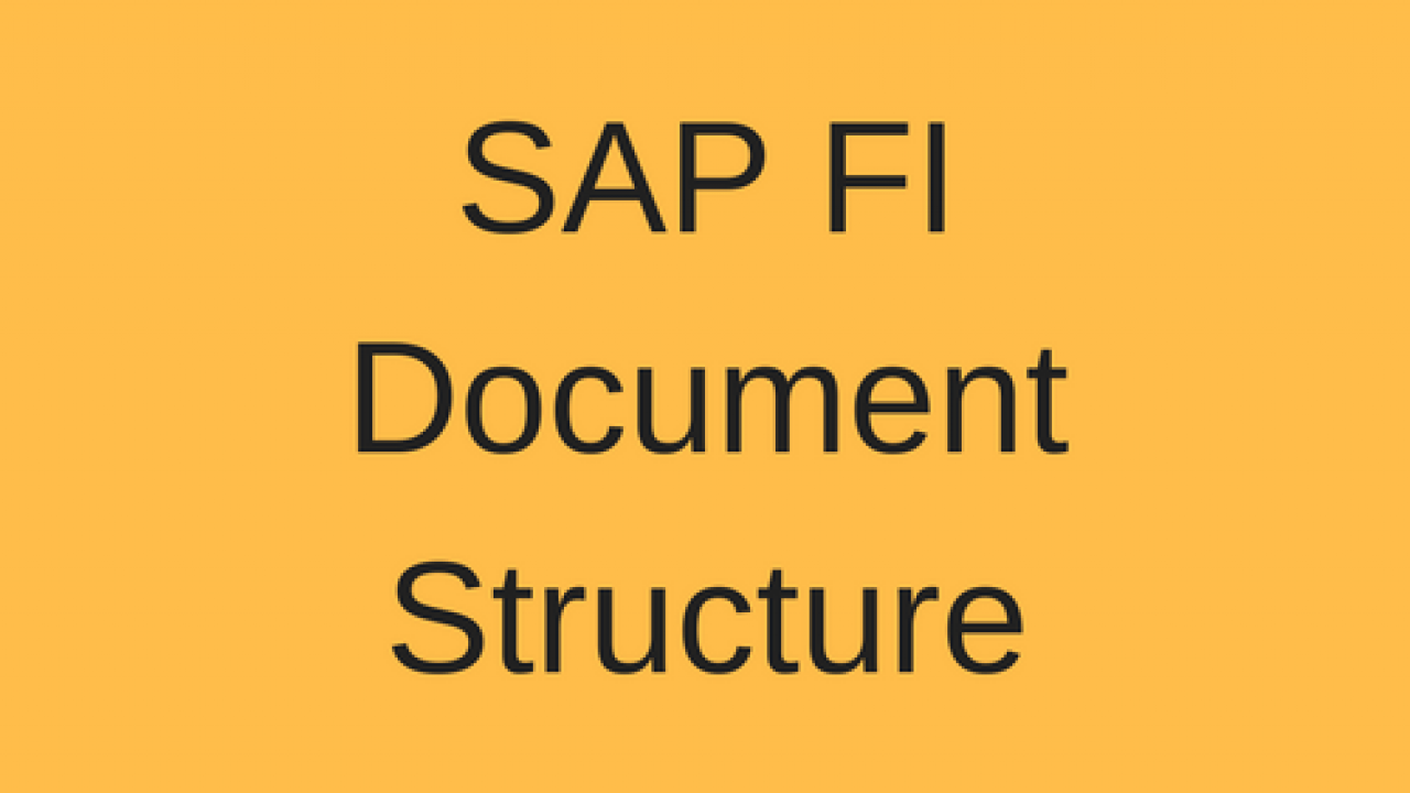 Sap Fi Document Structure Free Sap Fi Training