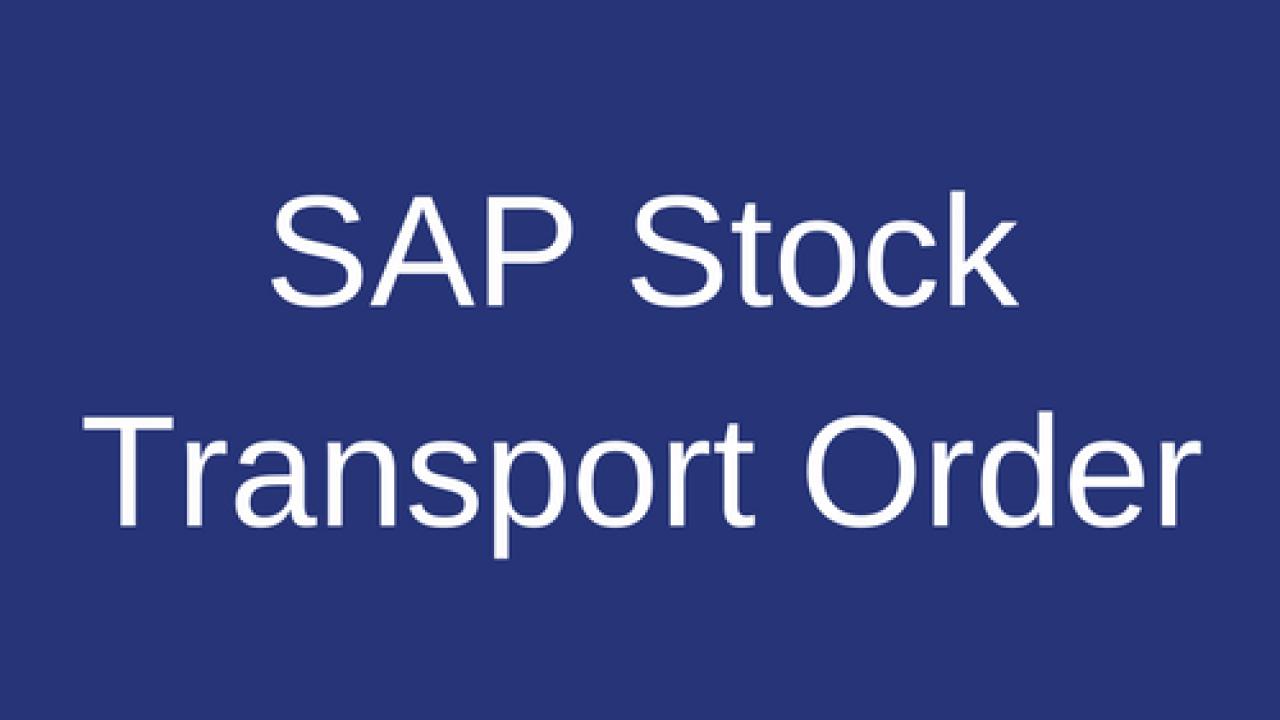 SAP Stock Transport Order and Stock Transfer Process - SAP