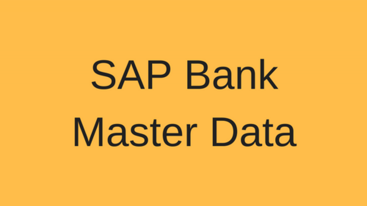 SAP Bank Master Data, House Banks, Customer and Vendor Accounts