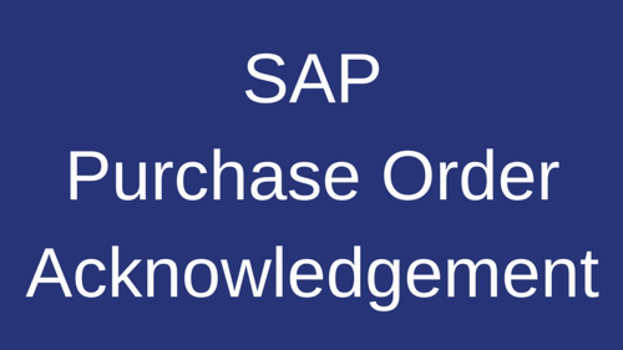 SAP Purchase Order Acknowledgement - Free SAP MM Training