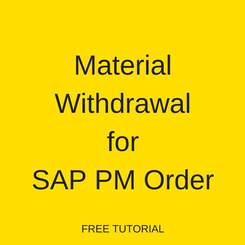 Material Withdrawal for SAP PM Order