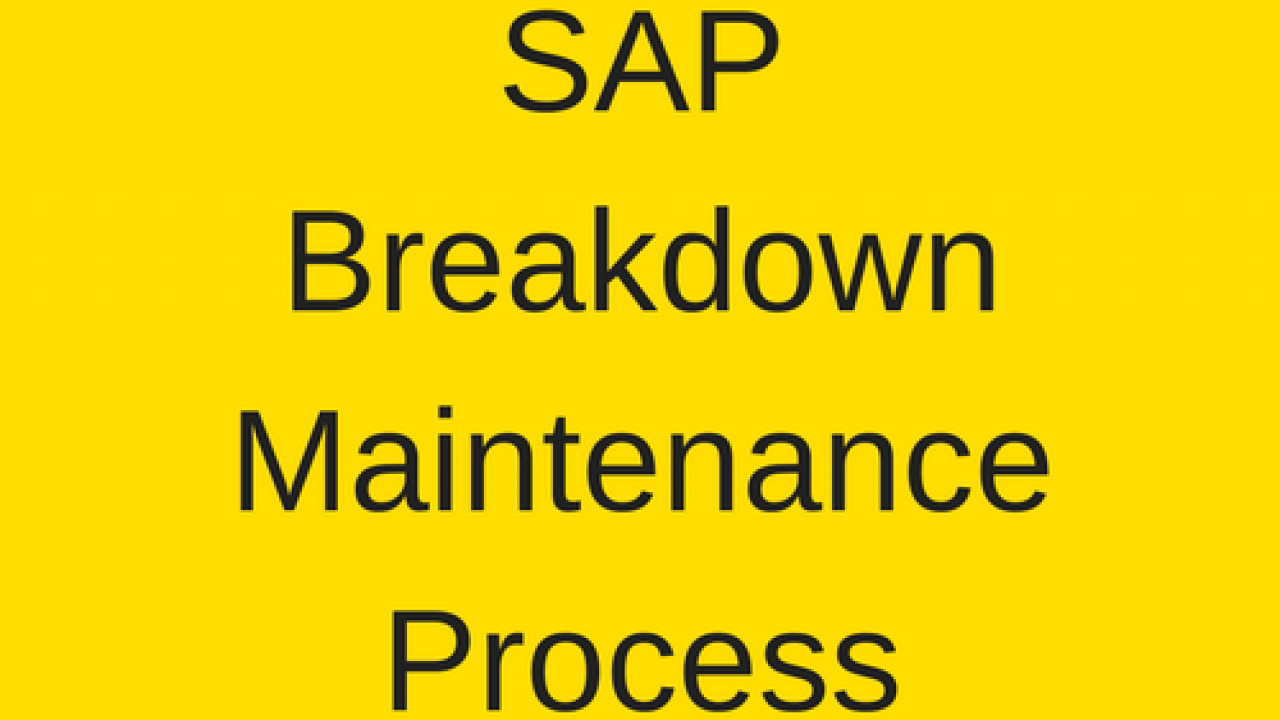 SAP Breakdown Maintenance Process Tutorial - Free SAP PM
