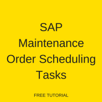SAP Maintenance Order Scheduling Tasks
