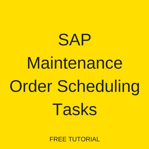 SAP Maintenance Order Scheduling Tasks