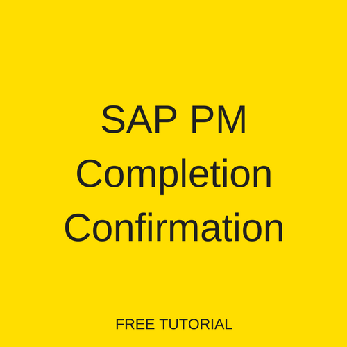 SAP PM Completion Confirmation