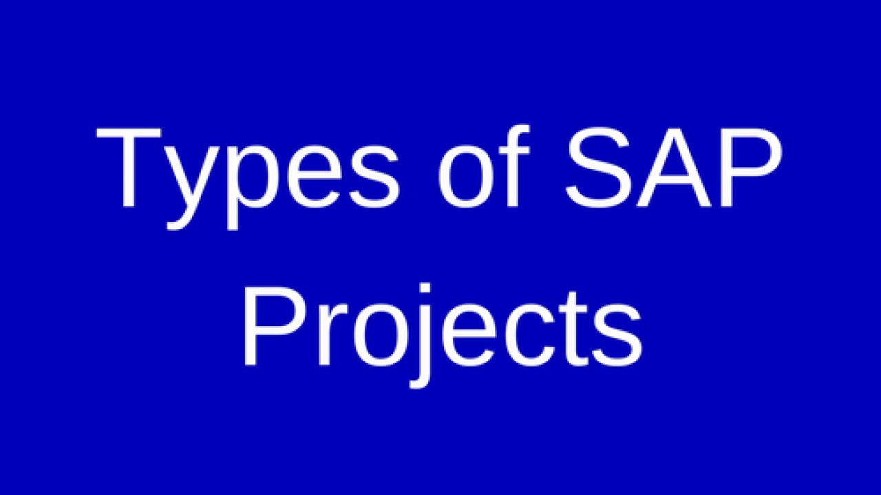 Types of SAP Projects - 5 Types of SAP Projects Explained