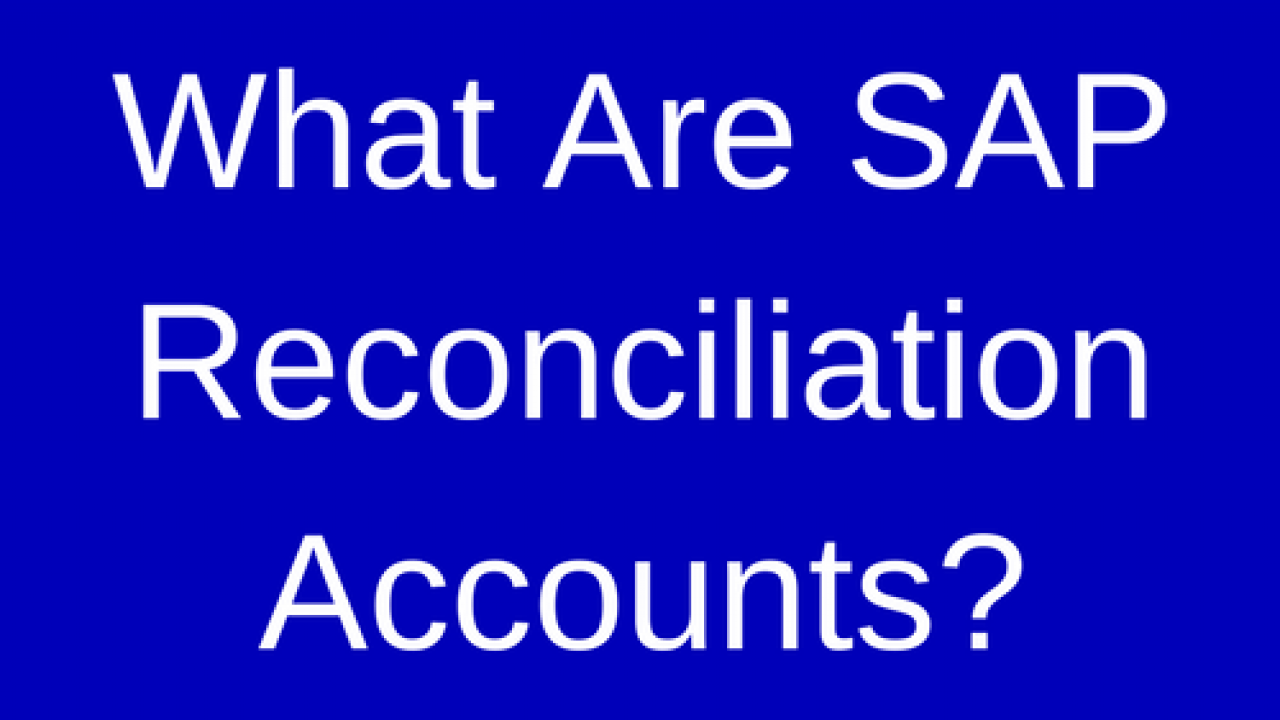 What is SAP Reconciliation Account? - ERProof