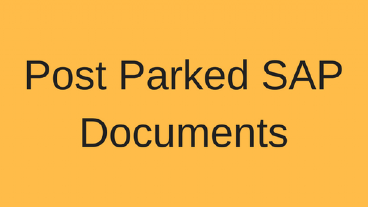Post Parked SAP Documents Tutorial - Free SAP FI Training