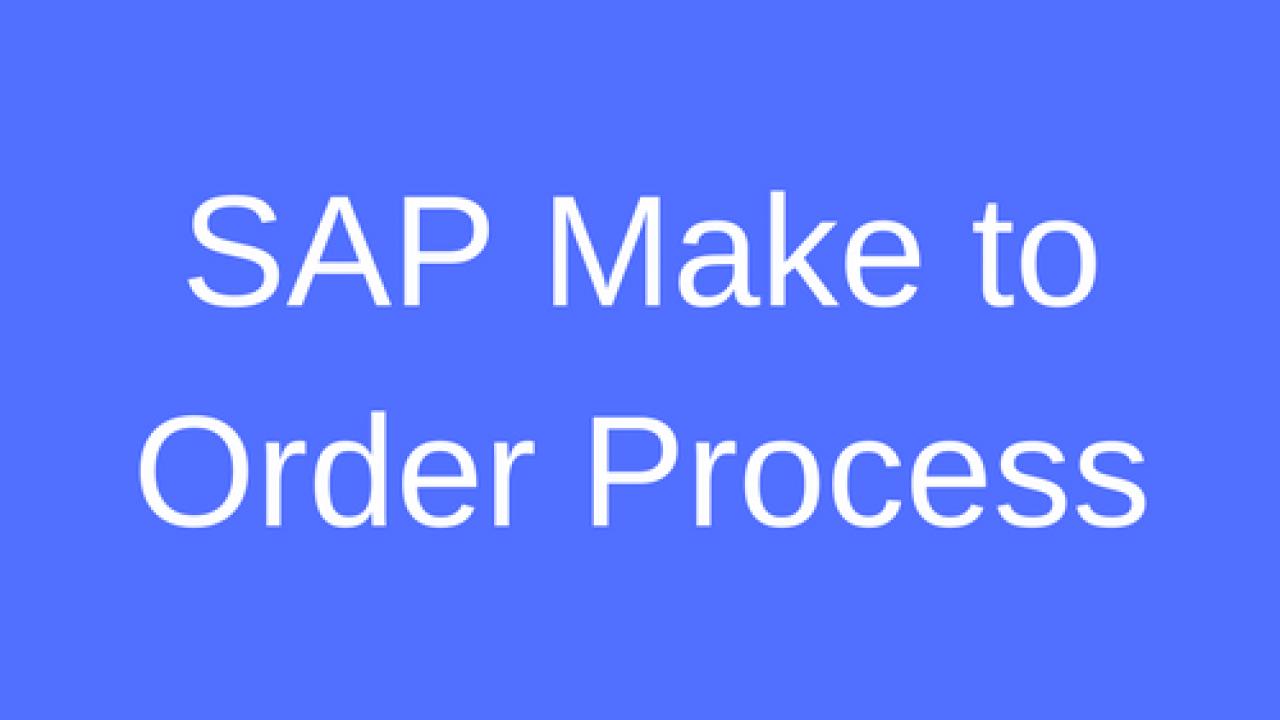 SAP Make to Order Process Tutorial - Free SAP SD Training