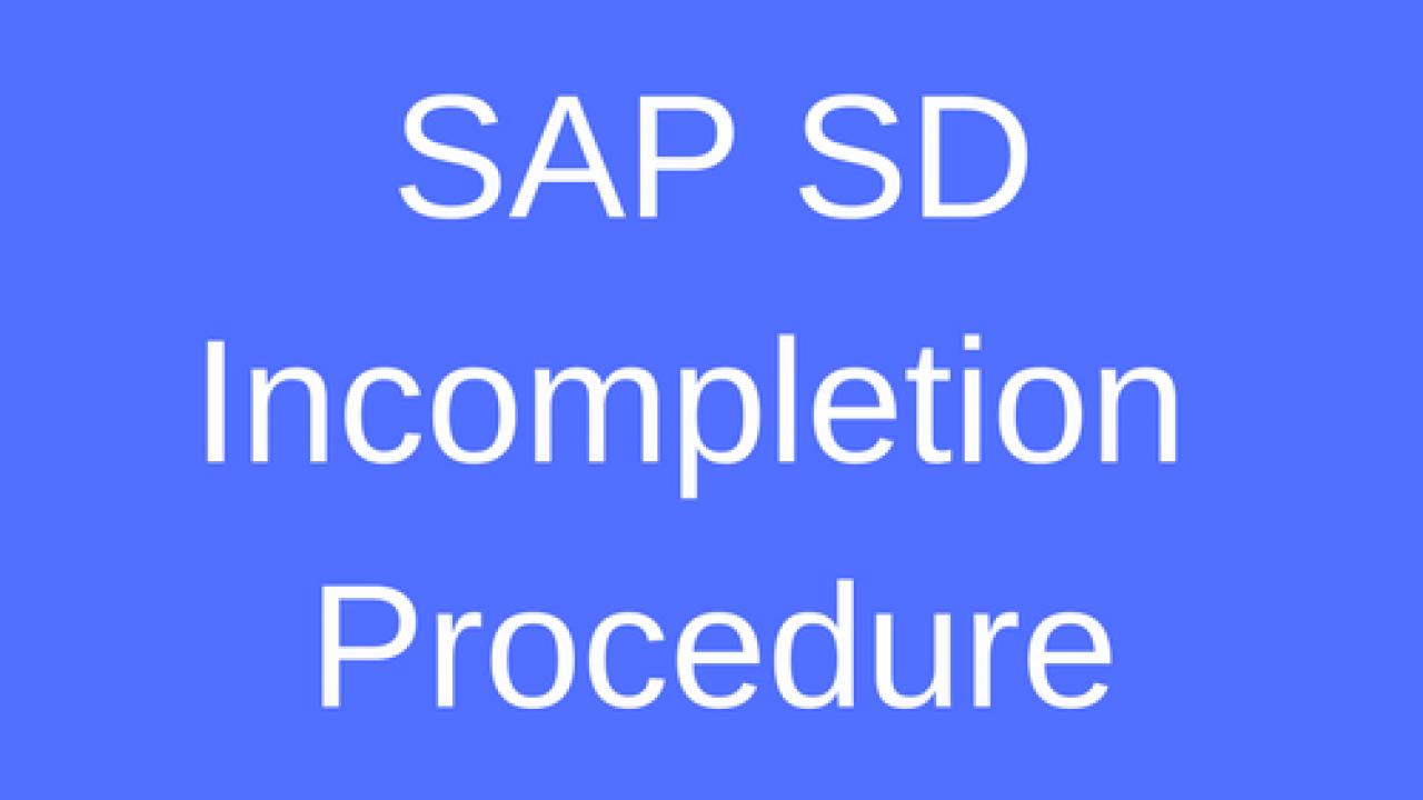 SAP SD Incompletion Procedure Tutorial - Free SAP SD Training