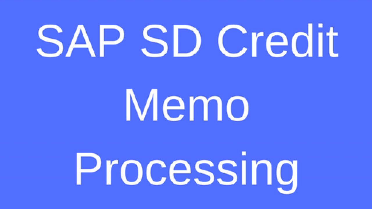 SAP SD Credit Memo Processing Tutorial - Free SAP SD Training