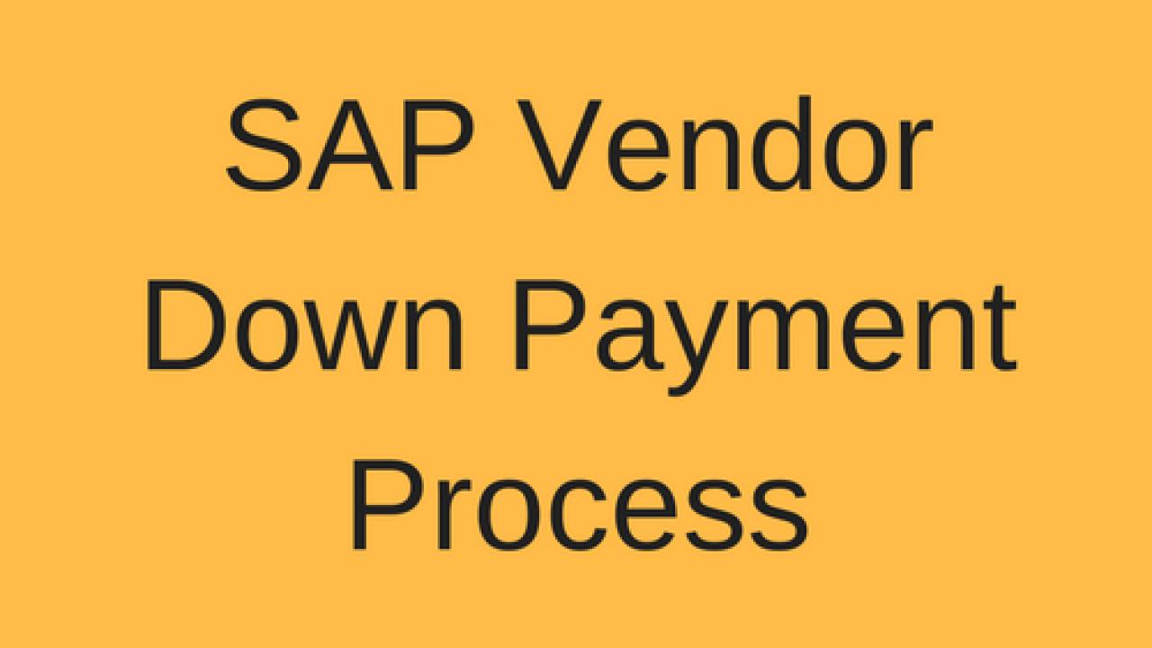SAP Vendor Down Payment Process Tutorial - Free SAP FI Training
