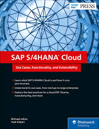 SAP S 4HANA Cloud Use Cases, Functionality, and Extensibility