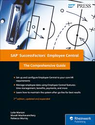 SAP SuccessFactors Employee Central The Comprehensive Guide
