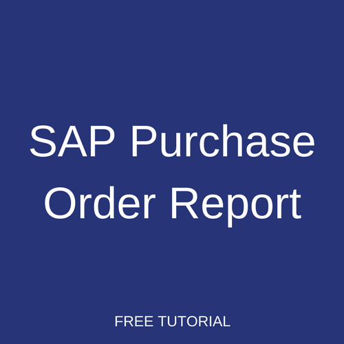 SAP Purchase Order Report Tutorial - Free SAP MM Training