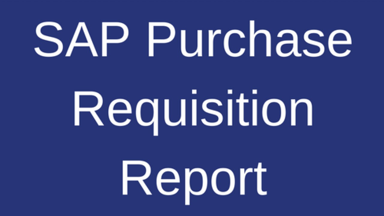 SAP Purchase Requisition Report Tutorial - Free SAP MM Training