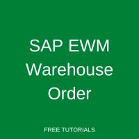 SAP EWM Warehouse Order