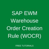 SAP EWM Warehouse Order Creation Rule (WOCR)